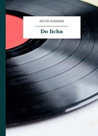 Piotr Sommer – Do licha
