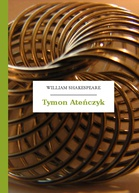 William Shakespeare (Szekspir) – Tymon Ateńczyk