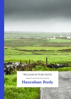William Butler Yeats – Hanrahan Rudy
