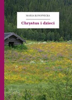 Maria Konopnicka Poezje Dla Dzieci Do Lat 10 Część Ii