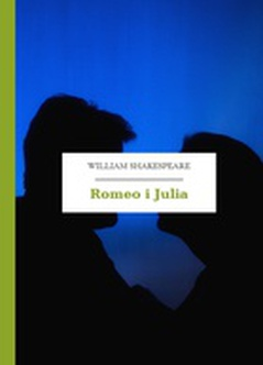 William Shakespeare (Szekspir), Romeo i Julia