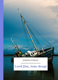 Joseph Conrad, Lord Jim, Lord Jim, tom drugi