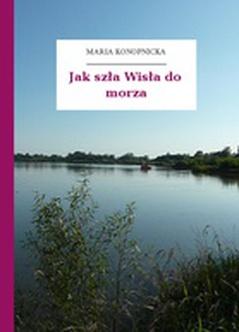 Maria Konopnicka Poezje Dla Dzieci Do Lat 10 Część Ii Jak