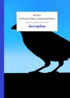 Maria Pawlikowska Jasnorzewska Aeroplan Wolne Lektury