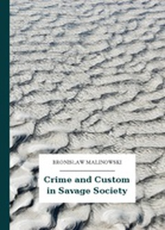 Bronisław Malinowski, Crime and Custom in Savage Society