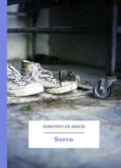 Edmondo de Amicis, Serce :: Wolne Lektury
