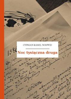 Cyprian Kamil Norwid Noc Tysiączna Druga Wolne Lektury