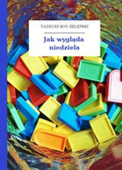 Tadeusz Boy żeleński Słówka Zbiór Jak Wygląda Niedziela