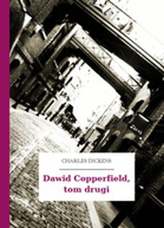 Charles Dickens, Dawid Copperfield, Dawid Copperfield, tom drugi