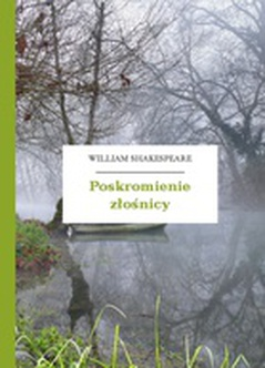 William Shakespeare (Szekspir), Poskromienie złośnicy